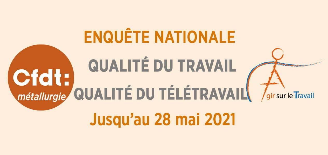 Enquête sur la Qualité du Travail-Télétravail prolongée au 28 mai 2021